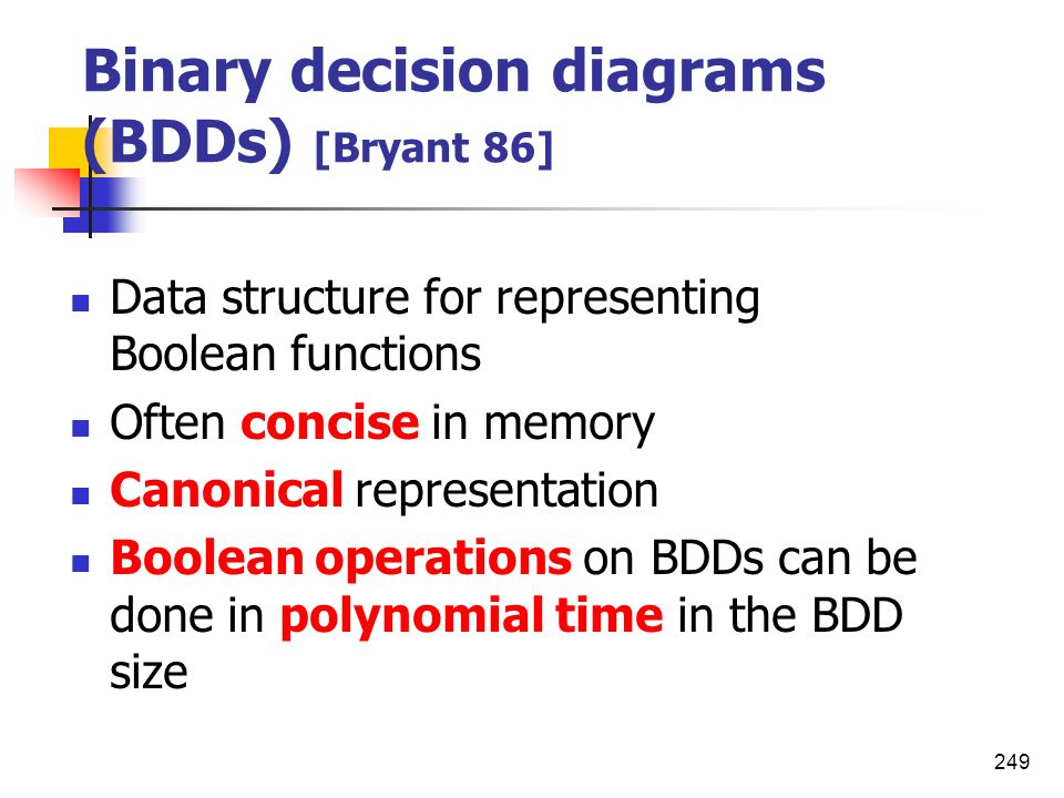 Binary decision diagrams (BDDs) [Bryant 86]